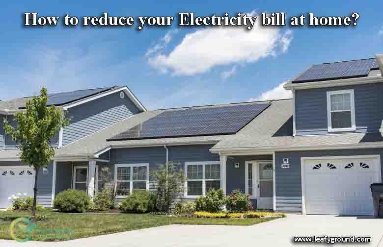 How to reduce your Electricity bill at home?